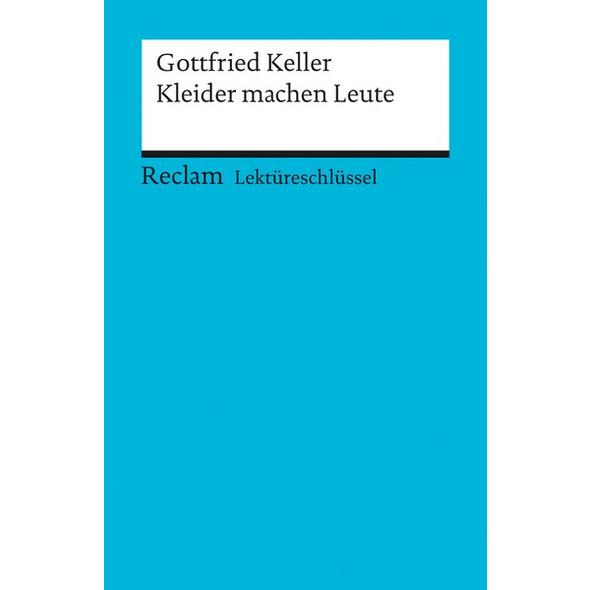 Lektüreschlüssel zu Gottfried Keller: Kleider machen Leute